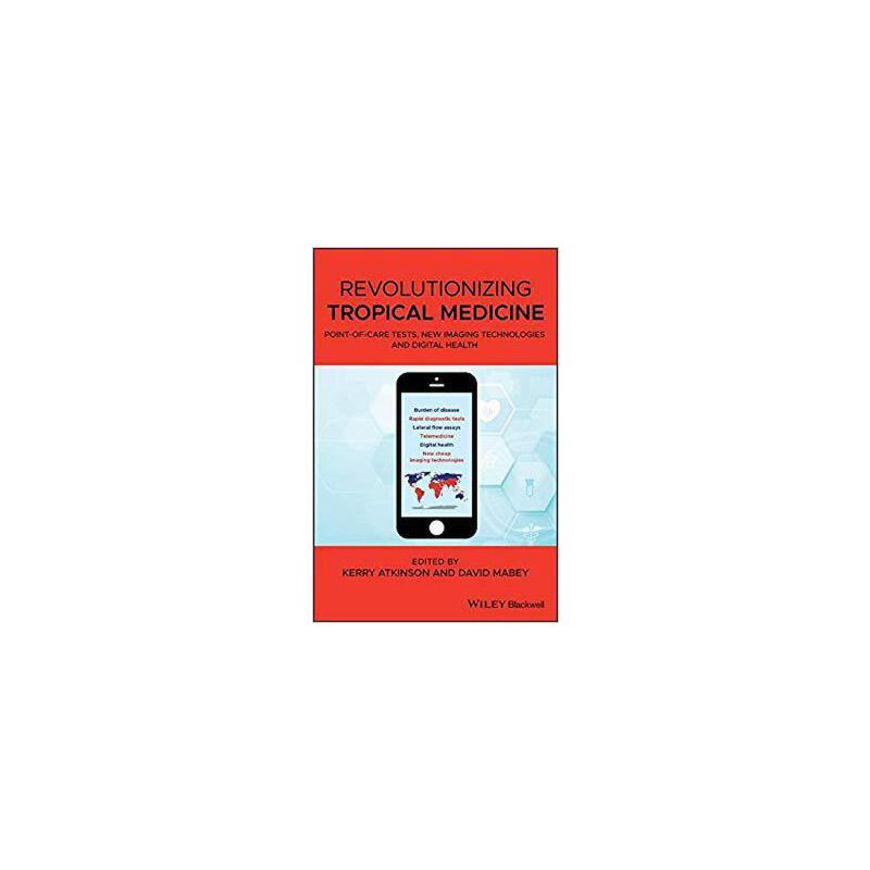 【预订】Revolutionizing Tropical Medicine 9781119282648 美国库房发货,通常付款后3-5周到货!