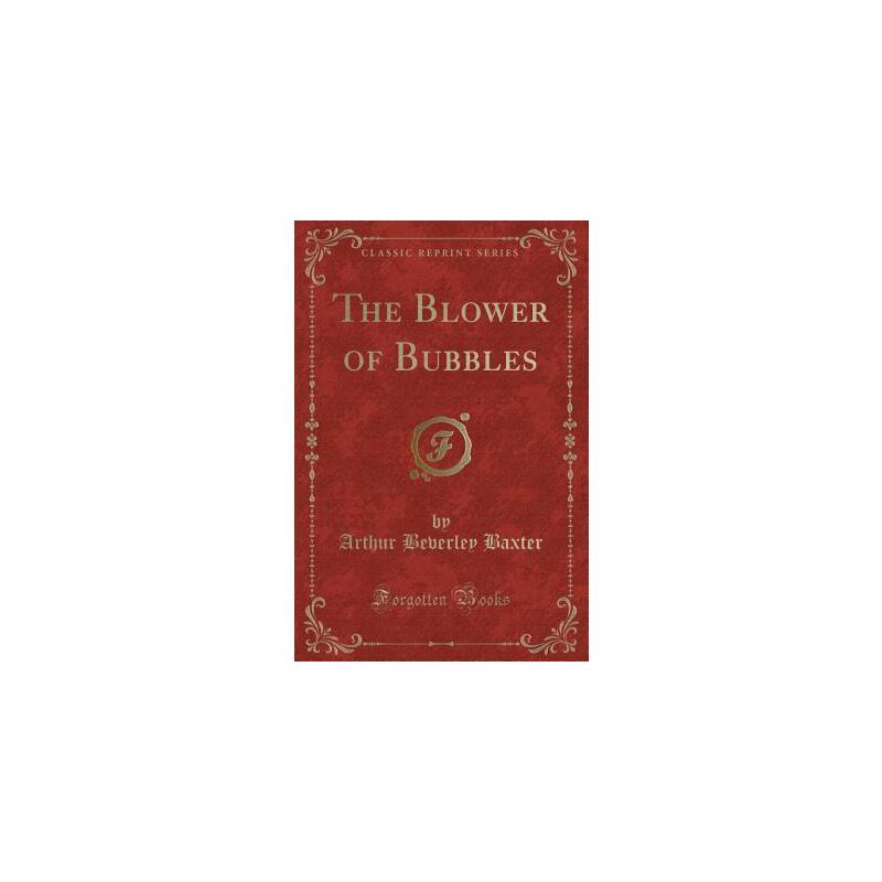 【预订】The Blower of Bubbles (Classic Reprint) 预订商品,需要1-3个月发货,非质量问题不接受退换货。