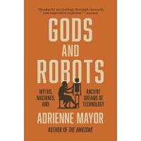【预订】Gods and Robots: Myths, Machines, and Ancient Dreams of