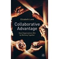 【预订】Collaborative Advantage: How Organisations Win by Worki