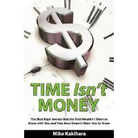 【预订】Time Isn't Money: The Best Kept Secrets That the Rich W