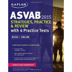 KAPLAN ASVAB 2015 STRATEGIES, PRACTICE, AND REVIEW WITH 4 PRACTICE TESTS 开普兰 2015年军队职业倾向测验 练习册 4套习题