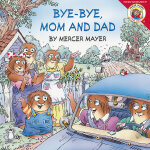 Little Critter: Bye-Bye, Mom and Dad 小怪物:爸爸妈妈再见 ISBN9780060539450