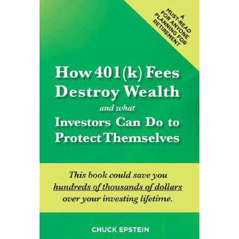 【预订】How 401(k) Fees Destroy Wealth and What Investors Can Do to Protect Themselves: This Book Could Save You Hundreds of Thousands of Dollars Over Your In 预订商品,需要1-3个月发货,非质量问题不接受退换货。