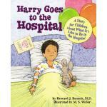 【预订】Harry Goes to the Hospital: A Story for Children about