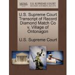 【预订】U.S. Supreme Court Transcript of Record Diamond Match C