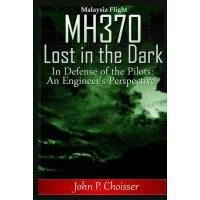 【预订】Malaysia Flight Mh370 - Lost in the Dark: In Defense of