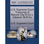 【预订】U.S. Supreme Court Transcript of Record City R Co V. Ci