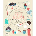 Let's Bake: A Step by Step Introduction