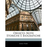 【预订】Orvieto: Note Storiche E Biografiche