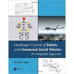 【预订】Nonlinear Control of Robots and Unmanned Aerial Vehicle