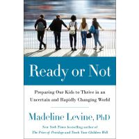 Ready or Not:Preparing Our Kids to Thrive in an Uncertain a
