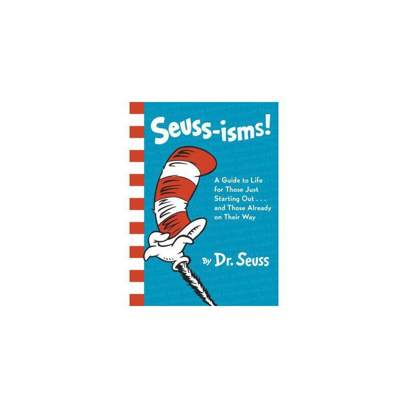 【预订】Seuss-isms! A Guide to Life for Those Just Starting Out...and Those Already on Their Way