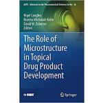 【预订】The Role of Microstructure in Topical Drug Product Deve
