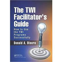 【预订】The TWI Facilitator's Guide 9781138437876