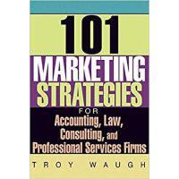 【预订】101 Marketing Strategies for Accounting, Law, Consultin