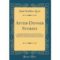 【预订】After-Dinner Stories: Containing a Great Many Stories b