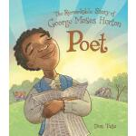 【预订】Poet: The Remarkable Story of George Moses Horton