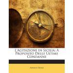 【预订】L'Agitazione in Sicilia: A Proposito Delle Ultime Conda