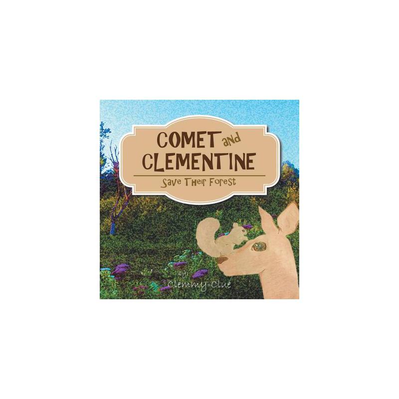 【预订】Comet and Clementine: Save Their Forest 预订商品,需要1-3个月发货,非质量问题不接受退换货。
