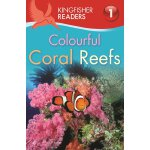 Kingfisher Readers: Level 1: Colourful Coral Reefs