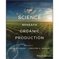 【预订】The Science Beneath Organic Production 9780470023938