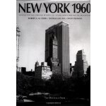 New York 1960: Architecture and Urbanism Between the Second