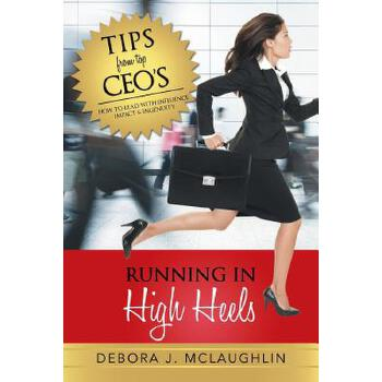【预订】Running in High Heels: How to Lead with Influence, Impact & Ingenuity 预订商品,需要1-3个月发货,非质量问题不接受退换货。
