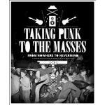 【预订】Taking Punk to the Masses: From Nowhere to Nevermind an