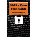 【预订】Gdpr - Know Your Rights: Your Personal Data and How to