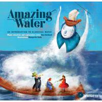 【预订】Amazing Water: An Introduction to Classical Music
