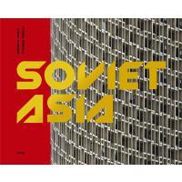 正版 Soviet Asia: Soviet Modernist Architecture in Central Asi