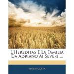 【预订】L'Hereditas E La Familia Da Adriano AI Severi ...