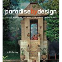 Paradise by Design: Tropical Residences and Resorts by Bens