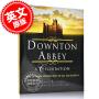 预售 唐顿庄园庆典英剧全六季官方设定艺术画册 英文原版 Downton Abbey A Celebration Official Companion to All Six Seasons