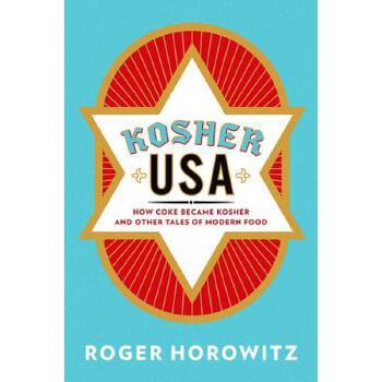 【预订】Kosher USA  How Coke Became Kosher and Other Tales of Modern Food 预订商品,需要1-3个月发货,非质量问题不接受退换货。