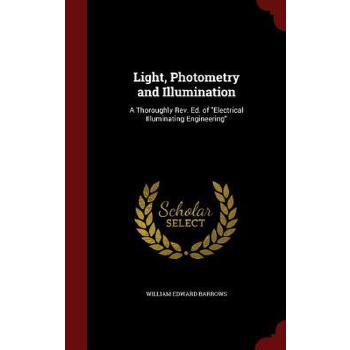 【预订】Light, Photometry and Illumination: A Thoroughly REV. Ed. of Electrical Illuminating Engineering 预订商品,需要1-3个月发货,非质量问题不接受退换货。