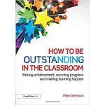 【预订】How to be Outstanding in the Classroom 9781138824515