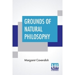 【预订】Grounds Of Natural Philosophy: Divided Into Thirteen Pa