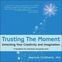 【预订】Trusting the Moment: Unlocking Your Creativity and Imag