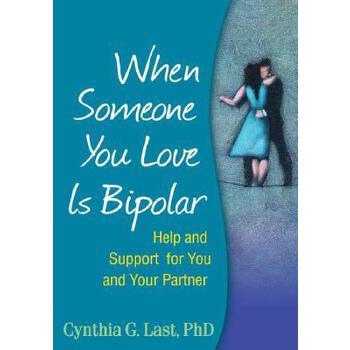 【预订】When Someone You Love Is Bipolar: Help and Support for You and Your Partner 预订商品,需要1-3个月发货,非质量问题不接受退换货。