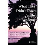 【预订】What They Didn't Teach at the Academy 9781138458673