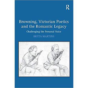 【预订】Browning, Victorian Poetics and the Romantic Legacy 9781138255586 美国库房发货,通常付款后3-5周到货!