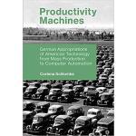 【预订】Productivity Machines: German Appropriations of America