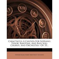 【预订】Caractacus: A Cantata for Soprano, Tenor, Baritone, and