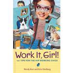【预订】Work It, Girl!: 101 Tips for the Hip Working Chick