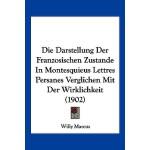 【预订】Die Darstellung Der Franzosischen Zustande in Montesqui