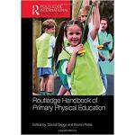 【预订】Routledge Handbook of Primary Physical Education 978113