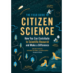 【预订】The Field Guide to Citizen Science: How You Can Contrib