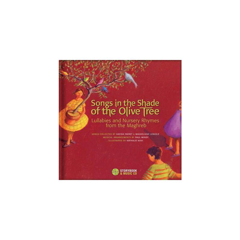 【预订】Songs in the Shade of the Olive Tree: Lullabies and Nursery Rhymes from the Maghreb 预订商品,需要1-3个月发货,非质量问题不接受退换货。